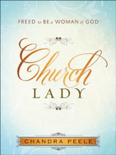 Church Lady: Discovering Freedom as a Woman of God
