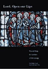 Lord, Open Our Lips: Musical Help for Leaders of the Liturgy [With 3 CDs]