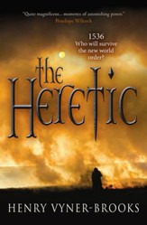 The Heretic: 1536: who will survive the new world order? - eBook