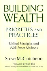 Building Wealth -Priorities and Practices: Building Principles and Wall Street Methods