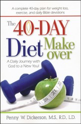 The 40-Day Diet Makeover: A Daily Journey With God to a New You