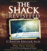 The Shack Revisited: There Is More Going On Here than You Ever Dared to Dream, Unabridged