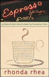 Espresso Your Faith: 30 Shots of God's Word to Keep You Focused on Christ
