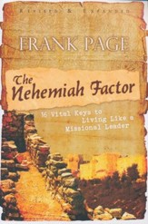 The Nehemiah Factor: 16 Vital Keys to Living Like a Missional Leader, Revised & Expanded