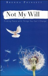 Not My Will: Finding Peace with Things You Can't Change
