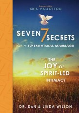 Seven Secrets of a Supernatural Marriage: The Joy of Spirit-Led Intimacy - eBook