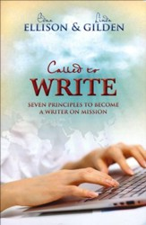 Called to Write: Seven Principles to Become a Writer on Mission