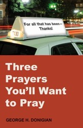 Three Prayers You'll Want to Pray - eBook