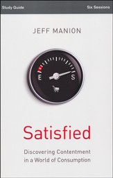 Satisfied Study Guide: Discovering Contentment in a World of Consumption