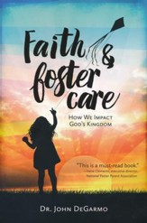 Faith & Foster Care : How We Impact God's Kingdom