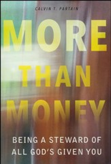 More Than Money: Being a Steward of All God's Given You