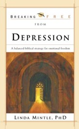 Breaking Free From Depression: A Balanced Biblical Strategy for Emotional Freedom - eBook