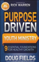 Purpose-Driven Youth Ministry: 9 Essential Foundations for Healthy Growth