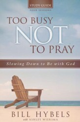 Too Busy Not to Pray Study Guide: Slowing Down to Be With God - Slightly Imperfect