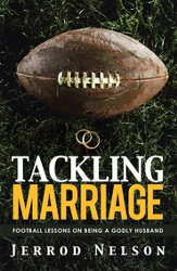 Tackling Marriage: Football Lessons on Being a Godly Husband - eBook