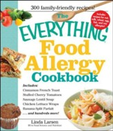 The Everything Food Allergy Cookbook: Prepare easy-to-make meals-without nuts, milk, wheat, eggs, fish or soy