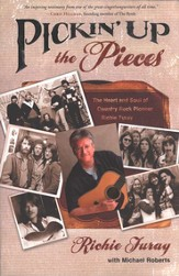 Pickin' Up the Pieces: The Heart and Soul of Country Rock Pioneer Richie Furay