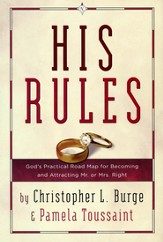 His Rules: A Practical Road Map for Becoming and Attracting Mr. or Mrs. Right (slightly imperfect)
