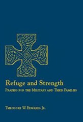 Refuge and Strength: Prayers for the Military and Their Families