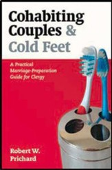 Cohabiting Couples and Cold Feet: A Practical Marriage-Preparation Guide for Clergy
