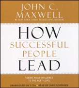 How Successful People Lead: Taking Your Influence to the Next Level, Unabridged, Audio CD