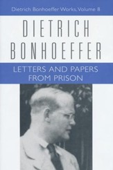 Letters and Papers from Prison: Dietrich Bonhoeffer Works [DBW], Volume 8