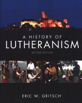 A History of Lutheranism, Second Edition