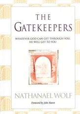 The Gatekeepers: Whatever God Can Get Through You, He Can Get to You