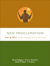 Easter Through Christ the King, 2012: New Proclamation Series, Year B