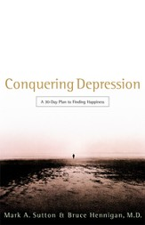 Conquering Depression: A 30-Day Plan to Finding Happiness - eBook