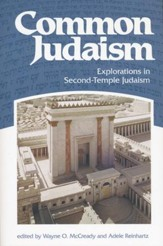 Common Judaism: Explorations in Second-Temple Judaism