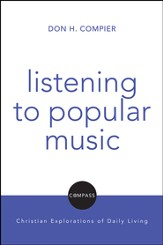 Listening to Popular Music: Christian Explorations of Daily Living
