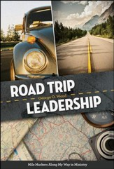 Road Trip Leadership: Mileposts Along My Way in Ministry