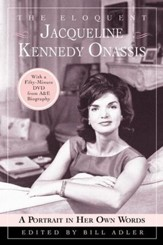 The Eloquent Jacqueline Kennedy Onassis: A Portrait in Her Own Words - eBook