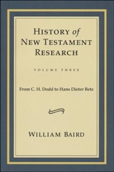 History of New Testament Research, Vol. 3: From C.H. Dodd to Hans Dieter Betz