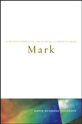Mark: Fortress Biblical Preaching Commentary