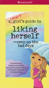 A Smart Girl's Guide to Liking Herself, Even on the Bad Days
