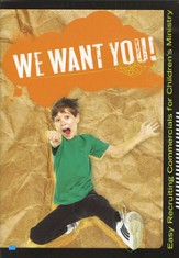 We Want You!: Easy Recruiting Commercials for Children's Ministry