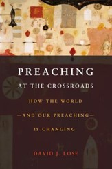 Preaching at the Crossroads: How the World and Our   Preaching is Changing - Slightly Imperfect