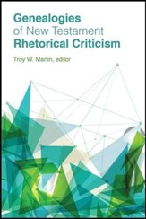 Genealogies of New Testament Rhetorical Criticism