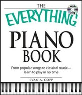 The Everything Piano Book with CD: From popular songs to classical music - learn to play in no time