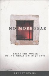 No More Fear: Break the power of Intimidation in 40 Days