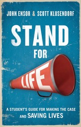 Stand for Life: A Student's Guide For Making the Case and Saving Lives - Slightly Imperfect