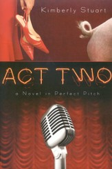 Act Two: A Novel with Perfect Pitch