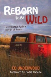 Reborn to be Wild: Reviving Our Radical Pursuit of Jesus - Slightly Imperfect