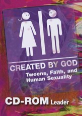 Created by God: Tweens, Faith, and Human Sexuality Leader Guide w/ CD-ROM