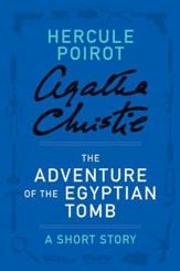 The Adventure of the Egyptian Tomb: A Hercule Poirot Story - eBook