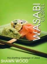 Wasabi Gospel: The Startling Message of Jesus