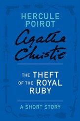 The Theft of the Royal Ruby: A Hercule Poirot Story - eBook