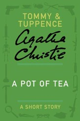 A Pot of Tea: A Tommy & Tuppence Story - eBook